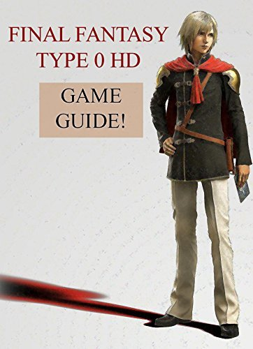 Final Fantasy Type 0 HD - with Tips and Strategies!  by  DigiDiz Guides