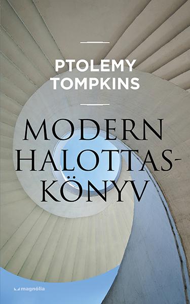Modern halottaskönyv  by  Ptolemy Tompkins