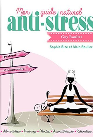 Mon guide naturel anti-stress  by  Guy Roulier