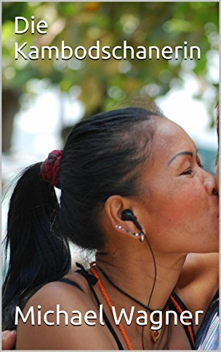 Die Kambodschanerin (Asian Examination 1) Michael Wagner