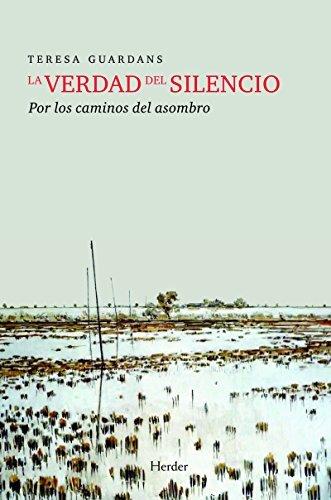 La verdad del silencio: Por los caminos del asombro  by  Teresa Guardans Cambó