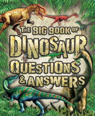 The Big Book of Dinosaur Questions & Answers  by  Dougal Dixon