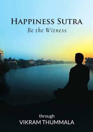 Happiness Sutra  by  Vikram Thummala