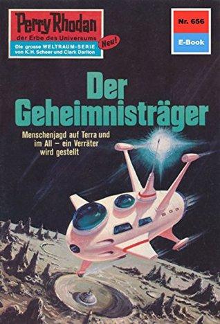 Perry Rhodan 656: Der Geheimnisträger (Heftroman): Perry Rhodan-Zyklus Das Konzil  by  Clark Darlton