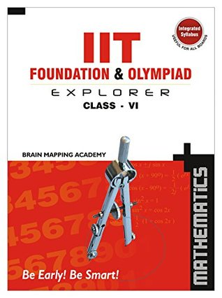 IIT Foundation & Olympiad Explorer - Class 6  by  Brain Mapping Academy