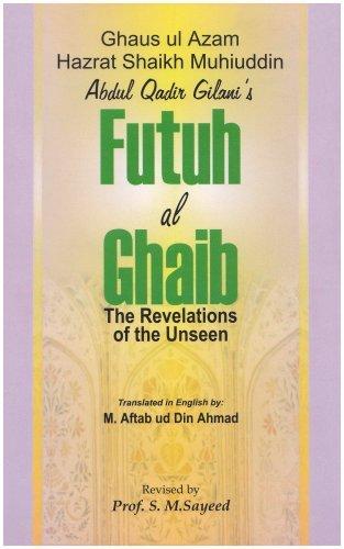 Futuh Al Ghaib: Revelation Of The Unseen Abdulkadir Geylani