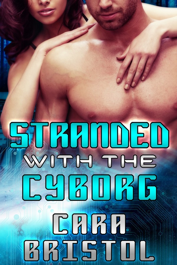 Stranded with the Cyborg Cara Bristol