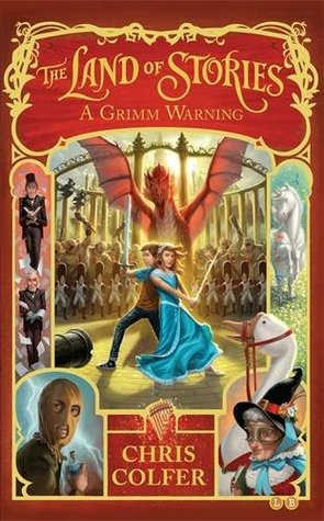 Land of Stories: 03: A Grimm Warning  by  Chris Colfer
