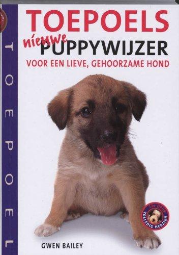 Toepoels nieuwe puppywijzer voor een lieve, gehoorzame hond  by  Gwen Bailey