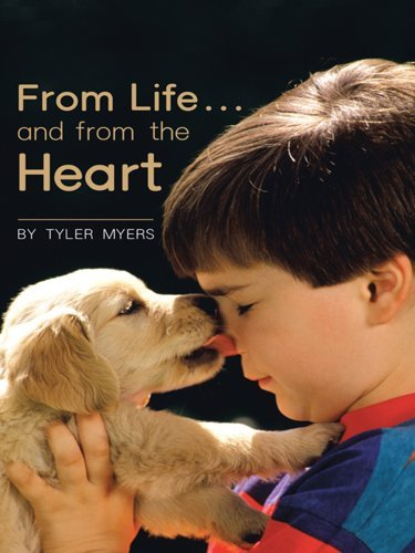 From Life ... and from the Heart  by  Tyler Myers