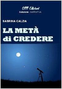 La metà di credere  by  Sabrina Calzia