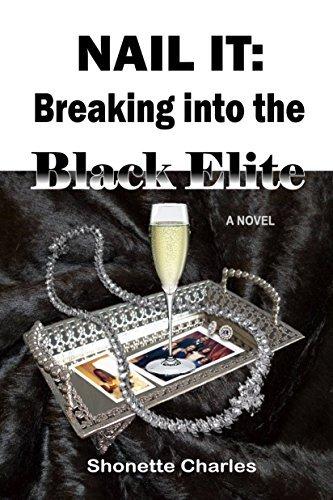 NAIL IT: Breaking into the Black Elite Shonette Charles