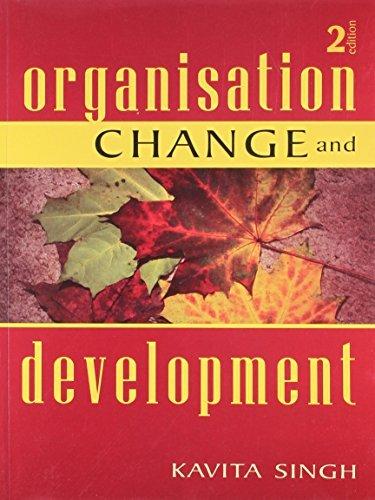 Organisation Change and Development Kavita Singh