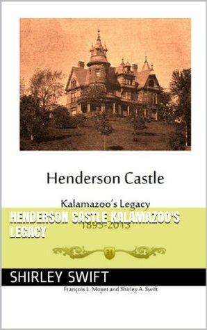 Henderson Castle Kalamazoos Legacy  by  Francois Moyet