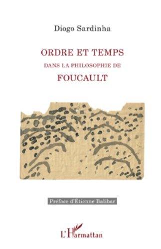 Ordre et temps dans la philosophie de Foucault  by  Diogo Sardinha