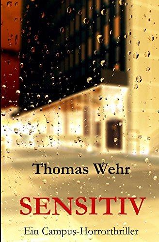 Sensitiv: Ein Campus-Horrorthriller  by  Thomas Wehr