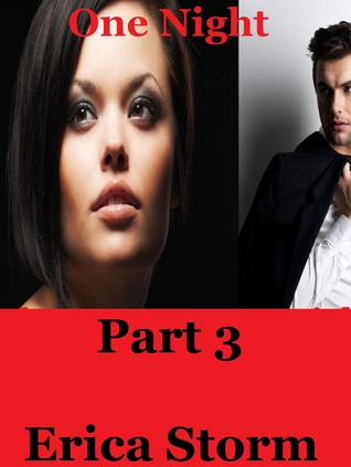 One Night (Part 3) Erica Storm