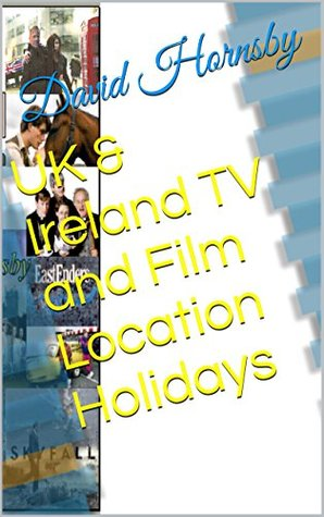 UK & Ireland TV and Film Location Holidays  by  David Hornsby