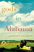 Gods In Alabama: Roman  by  Joshilyn Jackson