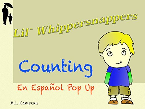 Lil Whippersnappers - Counting with Spanish Pop-up Translation  by  M.L. Campeau