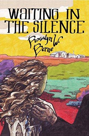 Waiting in the Silence Rosalyn W. Berne