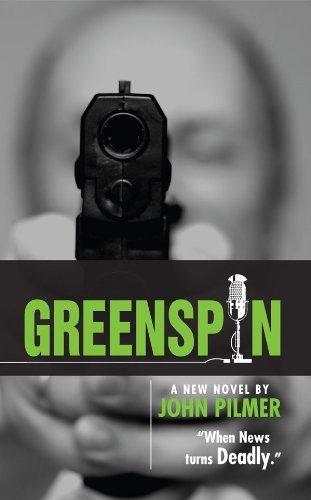 Green Spin : When News Turns Deadly John Pilmer