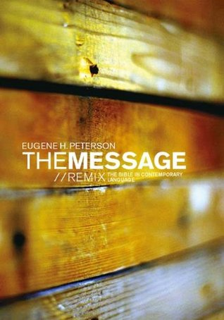 The Message: New Testament With Psalms And Proverbs  by  Eugene H. Peterson