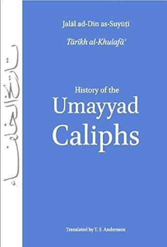 History of the Umayyad Caliphs  by  جلال الدين السيوطي