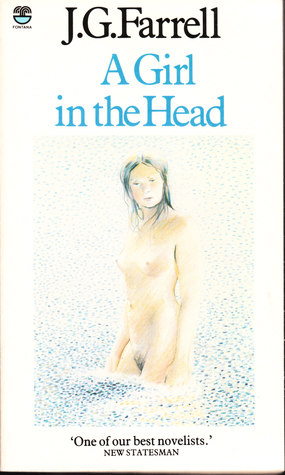 A Girl In The Head  by  J.G. Farrell