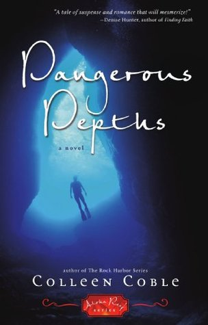Dangerous Depths (The Aloha Reef Series #3)  by  Colleen Coble