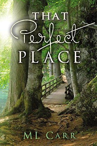 That Perfect Place  by  M.L. Carr