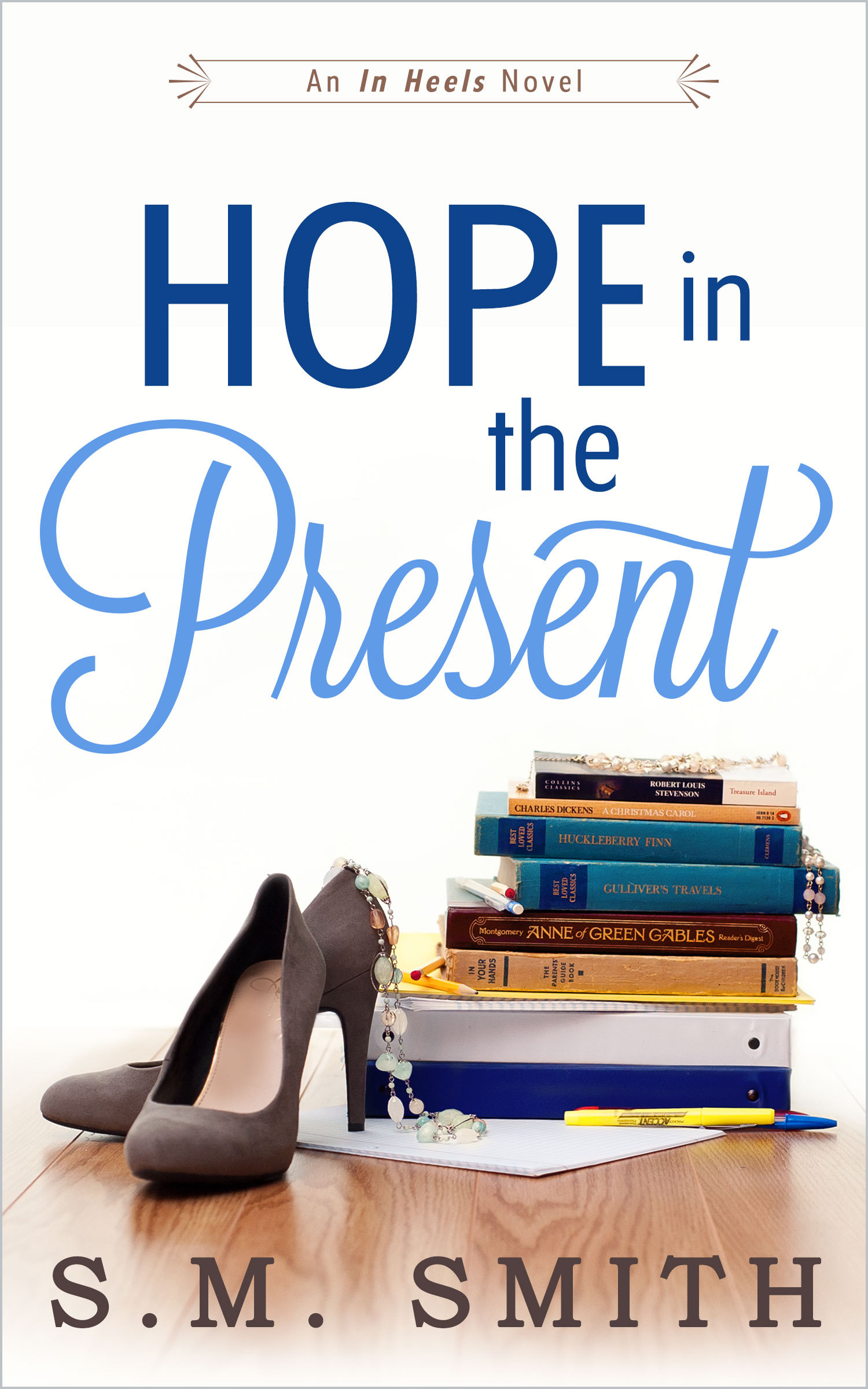 Hope in the Present  by  S.M. Smith