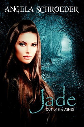 Jade: Out of the Ashes Angela Schroeder