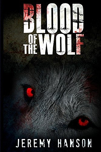 Blood Of The Wolf  by  Jeremy Hanson
