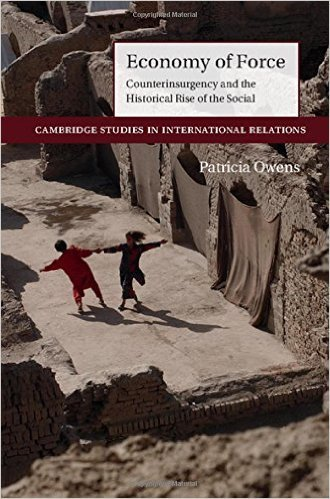 Economy of Force: Counterinsurgency and the Historical Rise of the Social  by  Patricia Owens