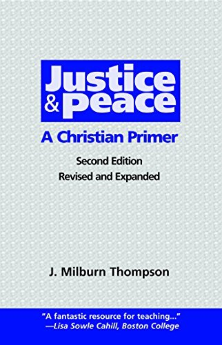 Justice and Peace: A Christian Primer (Second) Edition  by  J. Milburn Thompson