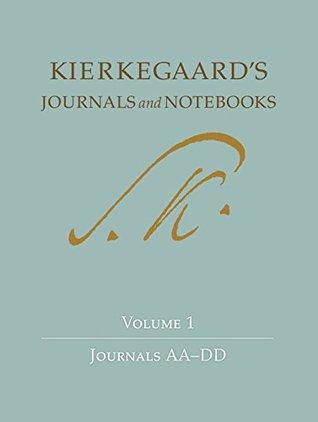 Kierkegaards Journals and Notebooks: Volume 1: Journals AA-DD  by  Søren Kierkegaard
