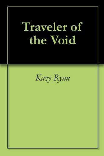 Traveler of the Void  by  Kaze Ryuu