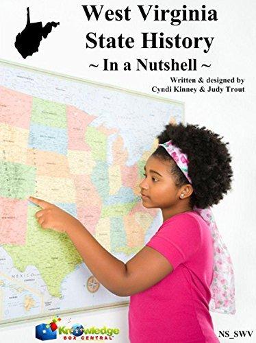 West Virginia State History - In A Nutshell  by  Cyndi Kinney