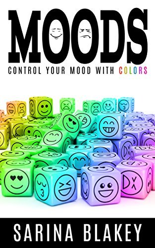 Moods: Control your mood with colors Sarina Blakey