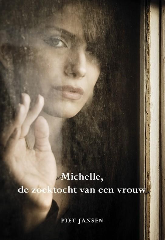 Michelle, de zoektocht van een vrouw  by  Piet Jansen