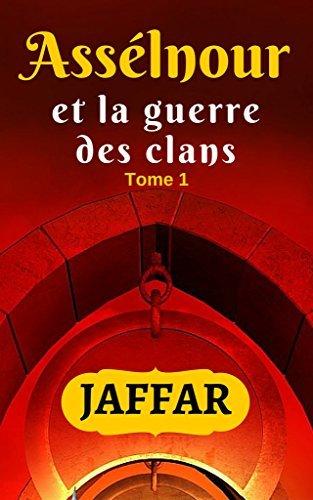 Assélnour et la guerre des clans - Tome 1  by  Jaffar