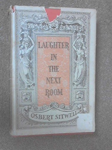 Laughter in the Next Room  by  Osbert, bart Sitwell