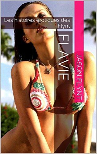 Flavie: Les histoires érotiques des Flynt  by  Jason Flynt