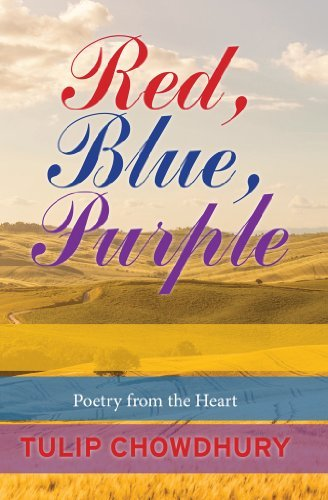 Red, Blue, Purple: Poetry from the Heart Tulip Chowdhury