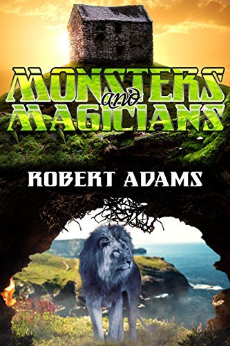 Monsters And Magicians (Stairway to Forever Book 2)  by  Robert   Adams