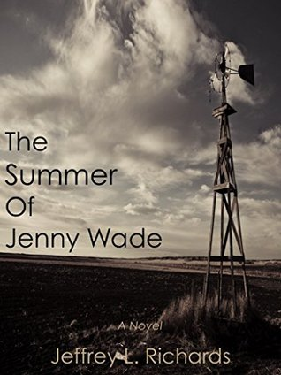 The Summer of Jenny Wade  by  Jeffrey L. Richards
