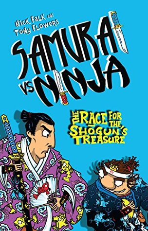 Samurai vs Ninja 2: The Race for the Shoguns Treasure  by  Nick Falk