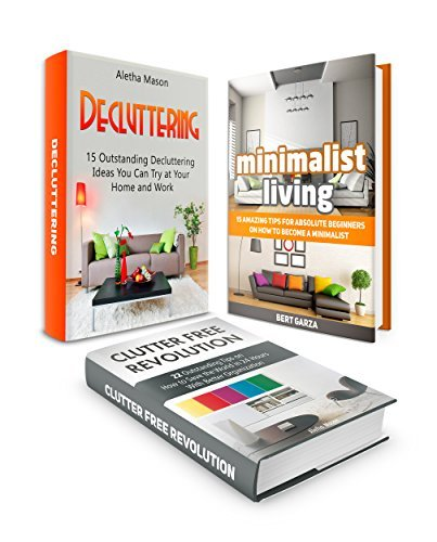 Clutterfree Box Set: 37 Oustanding Tips On Minimalist Living And On How To Become Clutter Free, And 15 Amazing Decluttering Ideas You Can Try At Your Home ... Living, clutter free, Decluttering)  by  Aletha Mason