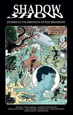 Shadow Show: Stories In Celebration of Ray Bradbury Joe Hill